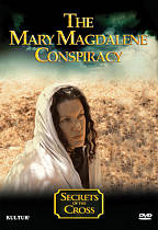 Secrets of the Cross: The Mary Magdalene Conspiracy