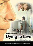 Dying to Live: The Journey into a Man's Open Heart