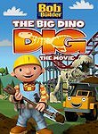Bob The Builder: The Big Dino Dig