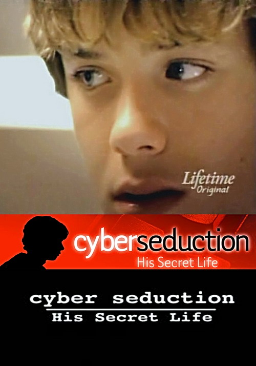 The movie cyber seduction his secret life