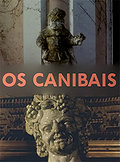 The Cannibals (Os Canibais)