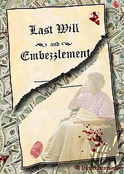 Last Will and Embezzlement