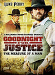 Goodnight For Justice: The Measure Of A Man