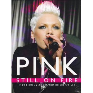Pink: Still On Fire