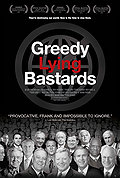 http://www.rottentomatoes.com/m/greedy_lying_bastards_2012/
