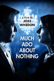 Much Ado About Nothing (2013)  Comedy | Drama [HD] By Joss Whedon