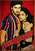 Ishaqzaade (Born to Hate... Destined to Love)