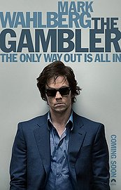 The Gambler (2014)  In Theaters (DVD) Crime | Thriller * Mark Wahlberg