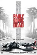 Pauly Shore is Dead