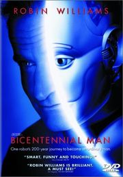 Bicentennial Man (1999) Drama, Science Fiction * Robin Williams