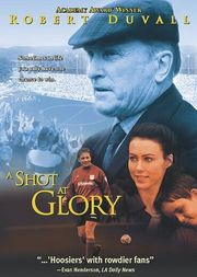 A Shot At Glory (2000)