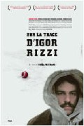 On the Trail of Igor Rizzi (Sur la trace d'Igor Rizzi)